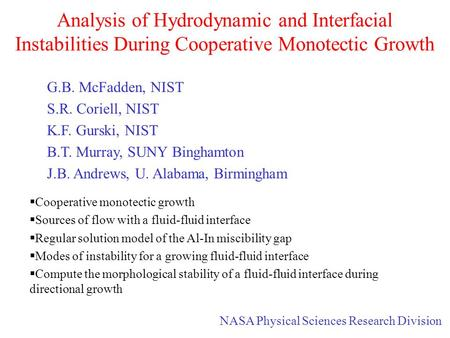Analysis of Hydrodynamic and Interfacial Instabilities During Cooperative Monotectic Growth  Cooperative monotectic growth  Sources of flow with a fluid-fluid.