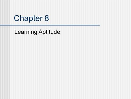 Chapter 8 Learning Aptitude. Purposes for Assessing Learning Aptitudes Identification of level of intellectual performance Evaluation of adaptive behavior.