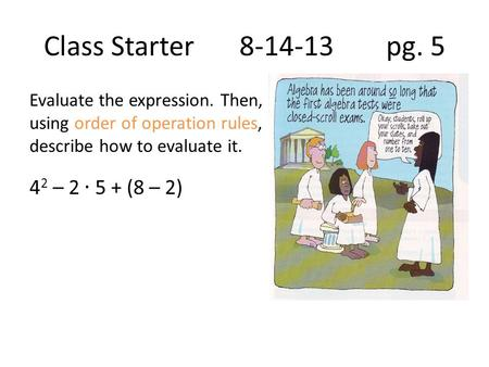 Class Starter8-14-13 pg. 5. Vocabulary Variable Algebraic expression Numerical expression.