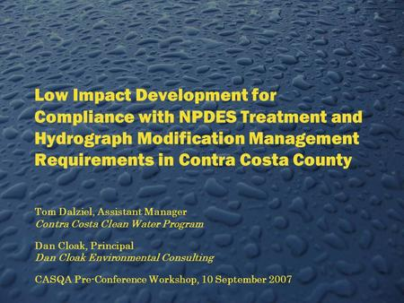 Low Impact Development for Compliance with NPDES Treatment and Hydrograph Modification Management Requirements in Contra Costa County Tom Dalziel, Assistant.