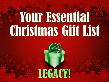 Your Essential Christmas Gift List LEGACY!. Your Essential Christmas Gift List: Legacy! So what did you get for Christmas?