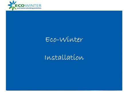 Eco-Winter Installation. – Step 1 – Mount Eco-bypass to water heater.