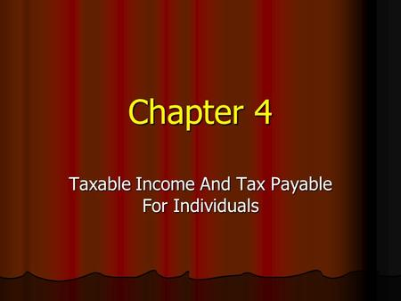 Chapter 4 Taxable Income And Tax Payable For Individuals.