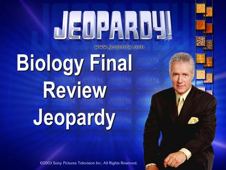 Biology Final Review Jeopardy THE RULES: Show answer when instructed or NO CREDIT Use good sportsmanship or you will lose points! Instructor/Host's decisions.