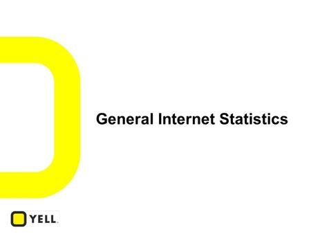 General Internet Statistics.  67%90%  67% of UK households have a PC, of which 90% have internet access 1  78% 25 million people  78% of internet.