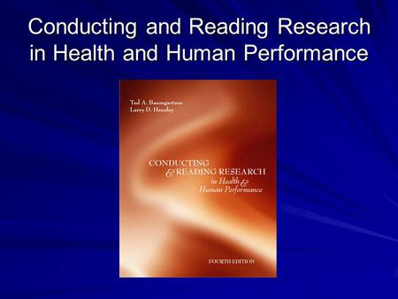 Conducting and Reading Research in Health and Human Performance.