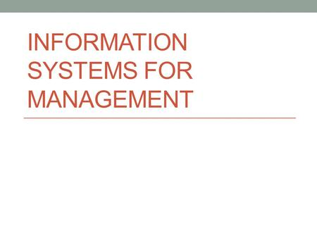 INFORMATION SYSTEMS FOR MANAGEMENT. Agenda Information system project Organization analysis.
