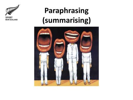 Paraphrasing (summarising). Why? Group question: What is paraphrasing? In pairs, discuss: Why and when is it useful to paraphrase?