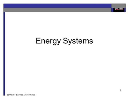 EDU2EXP Exercise & Performance 1 Energy Systems. EDU2EXP Exercise & Performance 2 Energy systems These are the three energy systems. 1. ATP-PC Energy.