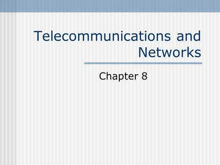 Telecommunications and Networks Chapter 8. Types of Signals Analog – a continuous waveform that passes through a communications medium Digital signal.