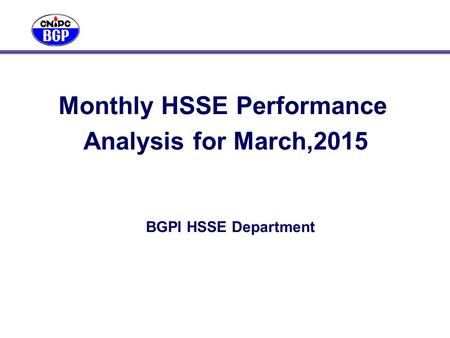 Analysis for March,2015 BGPI HSSE Department Monthly HSSE Performance.