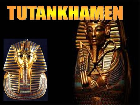 TUTANKHAMUN'S NAME The name Tutankhamun is derived from the hieroglyphs which translate as Tut-ankh- amun meaning the Living Image of Amun. Today,