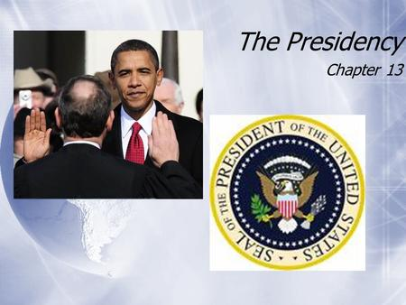 The Presidency Chapter 13. Presidents  Face of the Government  Head of State vs. Head of Government  Perhaps most powerful person in world but often.