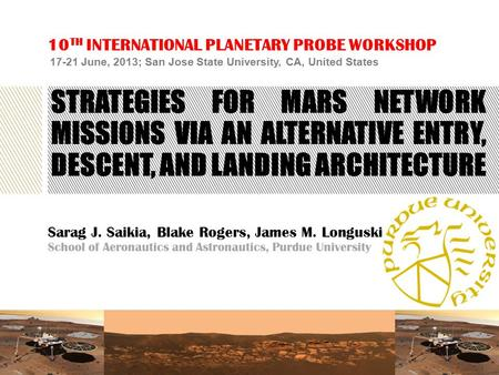STRATEGIES FOR MARS NETWORK MISSIONS VIA AN ALTERNATIVE ENTRY, DESCENT, AND LANDING ARCHITECTURE 10 TH INTERNATIONAL PLANETARY PROBE WORKSHOP 17-21 June,