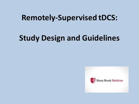 Remotely-Supervised tDCS: Study Design and Guidelines.
