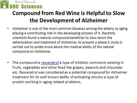 Compound from Red Wine is Helpful to Slow the Development of Alzheimer Alzheimer is one of the most common diseases among the elderly as aging playing.