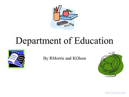 Department of Education By RMorris and KOlson