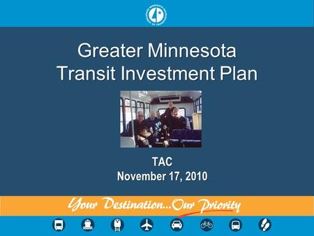 Greater Minnesota Transit Investment Plan TAC November 17, 2010.