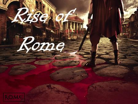 "Rise of Rome.. Aim: How did Geography influence the expansion of the Roman Empire? Do Now: Read the ""Story of Romulus and Remus"" Answer Questions 1-4."