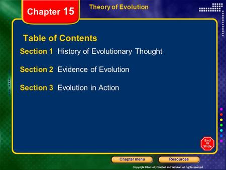 Copyright © by Holt, Rinehart and Winston. All rights reserved. ResourcesChapter menu Theory of Evolution Chapter 15 Table of Contents Section 1 History.