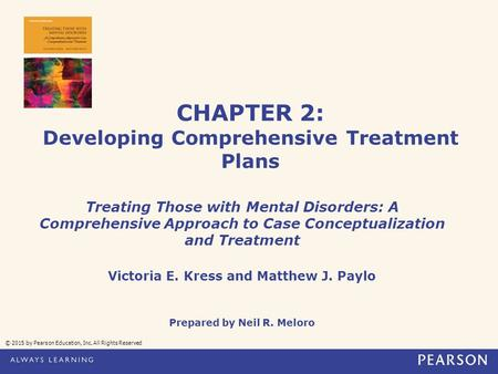 CHAPTER 2: Developing Comprehensive Treatment Plans Treating Those with Mental Disorders: A Comprehensive Approach to Case Conceptualization and Treatment.