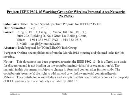 Submission L. Li, Vinno;Slide 1 Project: IEEE P802.15 Working Group for Wireless Personal Area Networks (WPANs) Submission Title: Tamed Spread Spectrum.