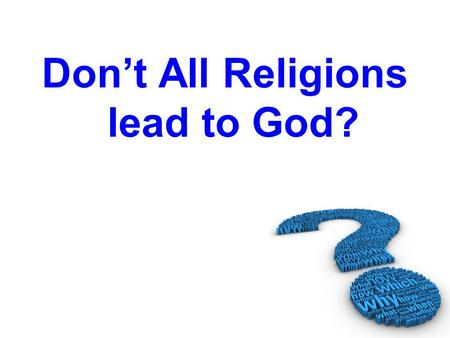 Do All Roads Lead to God? The Christian Attitude Toward Non-Christian Religions
