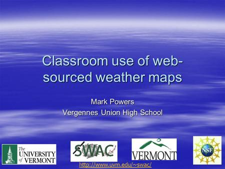 Classroom use of web- sourced weather maps Mark Powers Vergennes Union High School