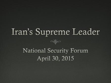 Today's TalkToday's Talk  What is the political significance of the Supreme Leader in Iran?  Where does his authority come from?  How does he influence.