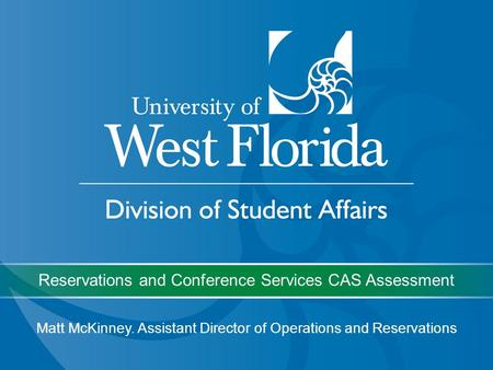 Reservations and Conference Services CAS Assessment Matt McKinney. Assistant Director of Operations and Reservations.