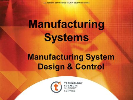 Manufacturing Systems Manufacturing System Design & Control.