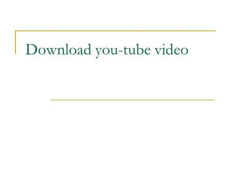 Download you-tube video. Step 1: Open Youtube Downloader Click to open Youtube Downloader.