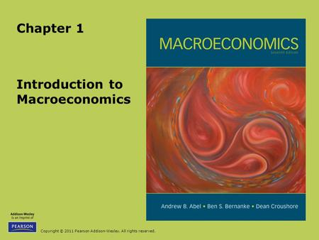 Copyright © 2011 Pearson Addison-Wesley. All rights reserved. Introduction to Macroeconomics Chapter 1.