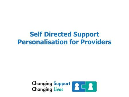 Self Directed Support Personalisation for Providers.