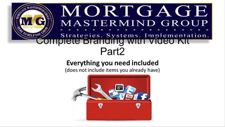 Complete Branding with Video Kit Part2 Everything you need included (does not include items you already have)