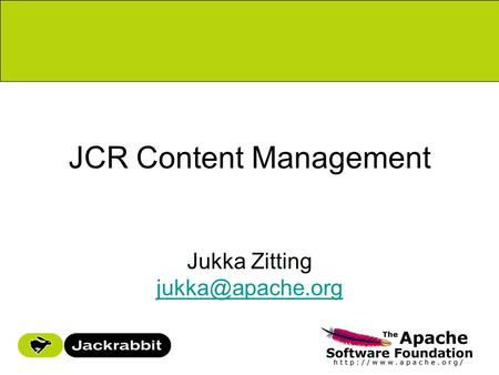 JCR Content Management Jukka Zitting