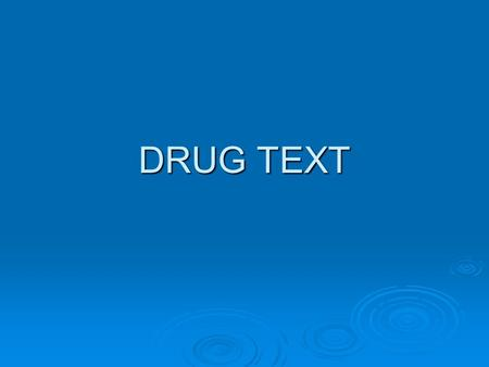 DRUG TEXT. DRUG TEXT ENTRY  Can copy from Excel, WORD, or Text files  Use SCREEN EDITOR to edit data  PDM > DRUG TEXT ENTER/EDIT.