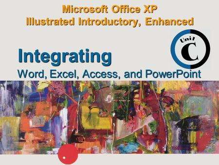 Microsoft Office XP Illustrated Introductory, Enhanced Word, Excel, Access, and PowerPoint Integrating.