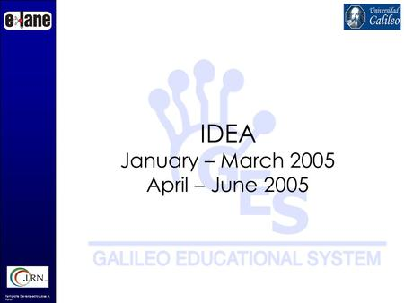 Template Developed by Jose A. Fortin IDEA January – March 2005 April – June 2005.