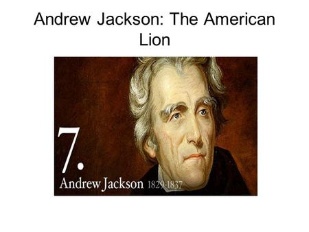 Andrew Jackson: The American Lion. Waxham, NC or SC.