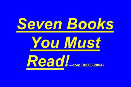 Seven Books You Must Read! —tom (02.08.2004). Marketing to Women, Martha Barletta EVEolution: The Eight Truths of Marketing to Women, Faith Popcorn &