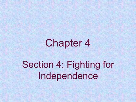Chapter 4 Section 4: Fighting for Independence. The Siege of Boston May 1775- Fort Ticonderoga Vermont militia under Colonel Ethan Allen & Benedict Arnold.