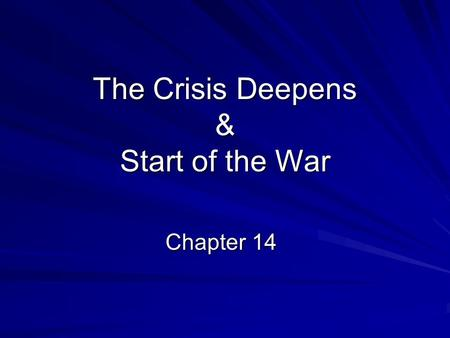 The Crisis Deepens & Start of the War Chapter 14.