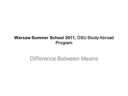 Warsaw Summer School 2011, OSU Study Abroad Program Difference Between Means.