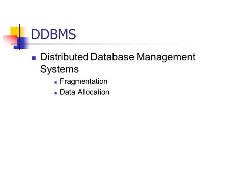 DDBMS Distributed Database Management Systems Fragmentation