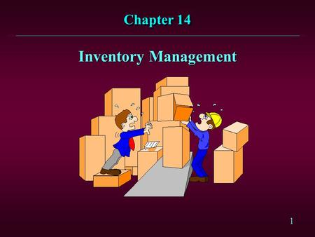 1 Chapter 14 Inventory Management. 2 OverviewOverview l Opposing Views of Inventories l Nature of Inventories l Fixed Order Quantity Systems l Fixed Order.