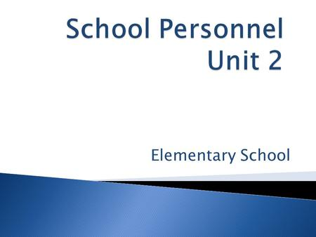 Elementary School.  staff  teacher  teacher assistant  ESOL teacher  secretary  nurse  counselor  volunteer  principal  Assistant Principal.