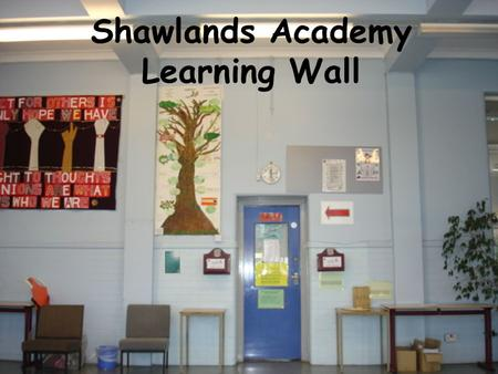 Shawlands Academy Learning Wall. We chose the wall outside the Upper Office so that it was accessible to pupils, parents, visitors and staff.