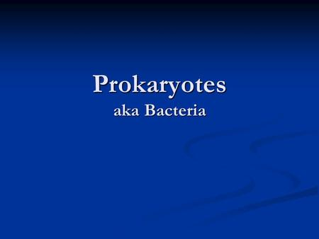 Prokaryotes aka Bacteria. Bacteria in everyday life Decomposers Decomposers Nitrogen fixation Nitrogen fixation Blue-Green Algae Blue-Green Algae Genetic.