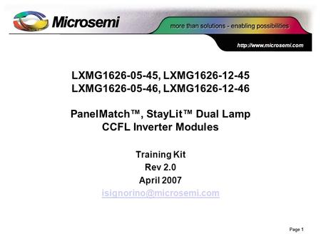 Page 1 LXMG1626-05-45, LXMG1626-12-45 LXMG1626-05-46, LXMG1626-12-46 PanelMatch™, StayLit™ Dual Lamp CCFL Inverter Modules Training.
